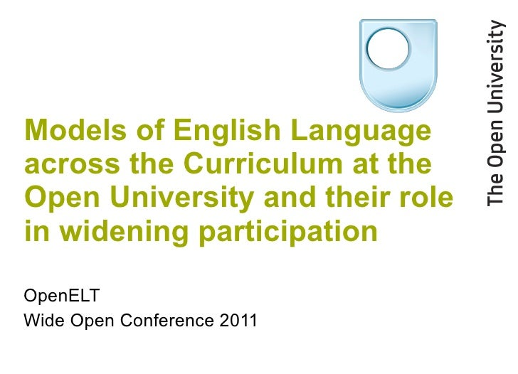 Models of English Language across the Curriculum at the Open University and their role in widening participation Jim Donohue and OpenELT