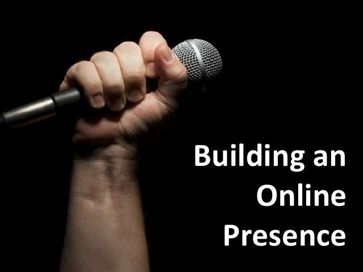 Building an Online Presence<br />