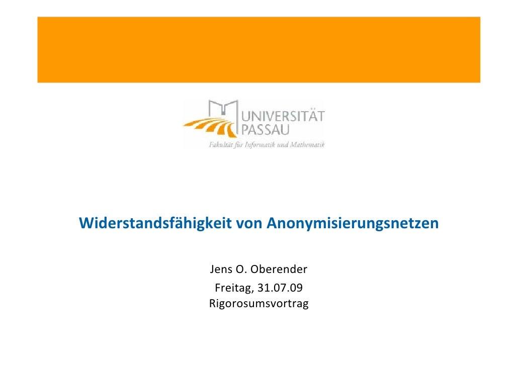 WiderstandsfähigkeitvonAnonymisierungsnetzen                JensO.Oberender                 Freitag,31.07.09         ...