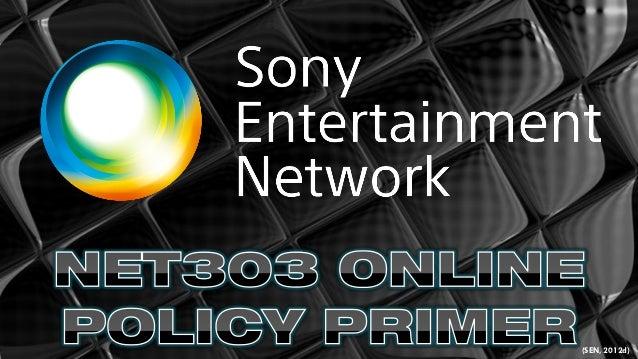 Sony Entertainment Network (SEN) Online Policy Primer Presentation