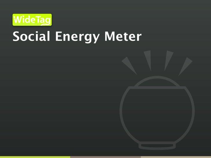 WideTag Social Energy Meter