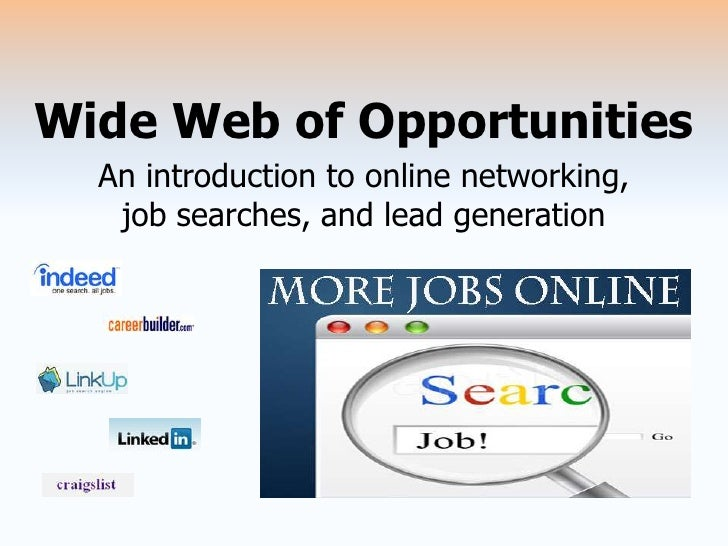 Wide Web of Opportunities <br />An introduction to online networking, job searches, and lead generation <br />