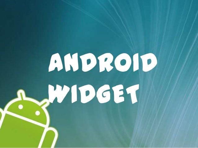ANDROIDWIDGET