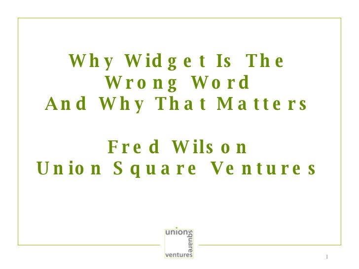 Why Widget Is The Wrong Word And Why That Matters Fred Wilson Union Square Ventures