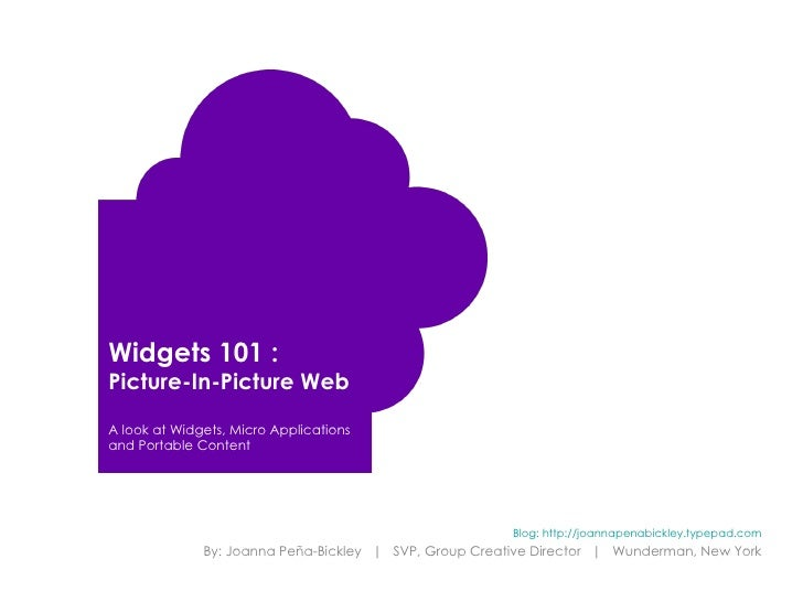 Widgets 101 : Picture-In-Picture Web  A look at Widgets, Micro Applications and Portable Content                          ...