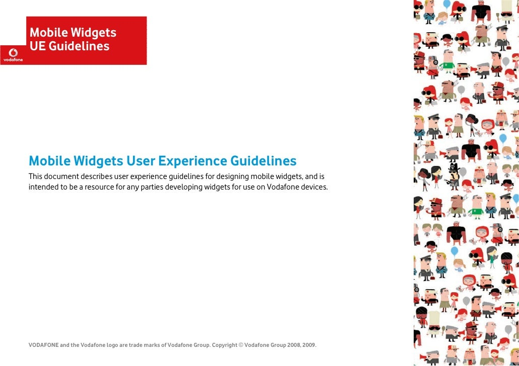Mobile Widgets UE Guidelines     Mobile Widgets User Experience Guidelines This document describes user experience guideli...