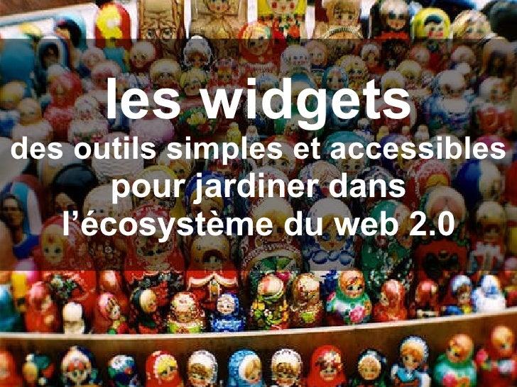 les widgets des outils simples et accessibles pour jardiner dans l'écosystème du web 2.0