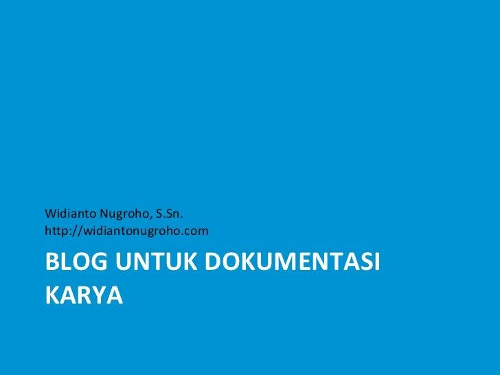 Blog untuk Dokumentasi Karya