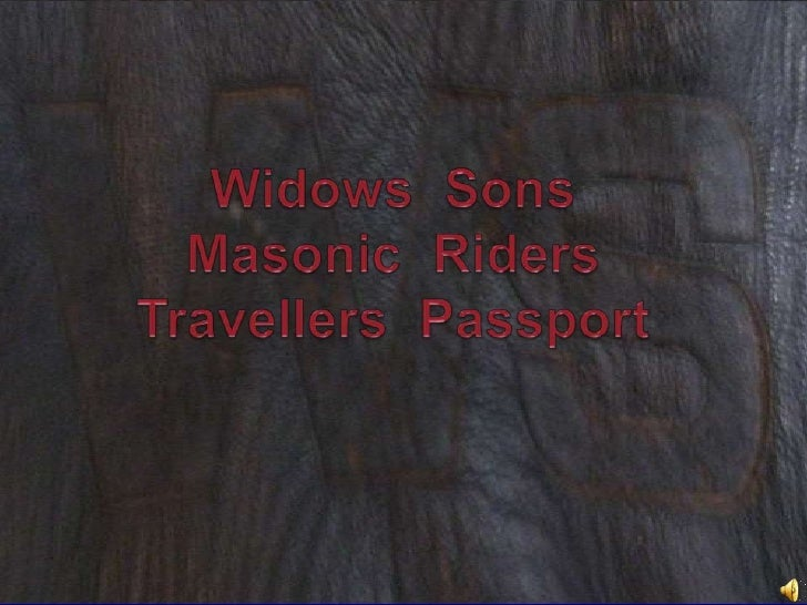 Widows  SonsMasonic  RidersTravellers  Passport<br />