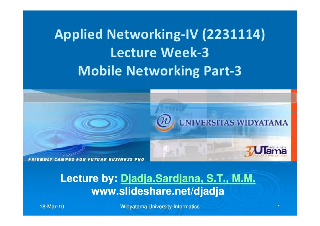Applied Networking-IV (2231114)              Lecture Week-3         Mobile Networking Part-3            Lecture by: Djadja...