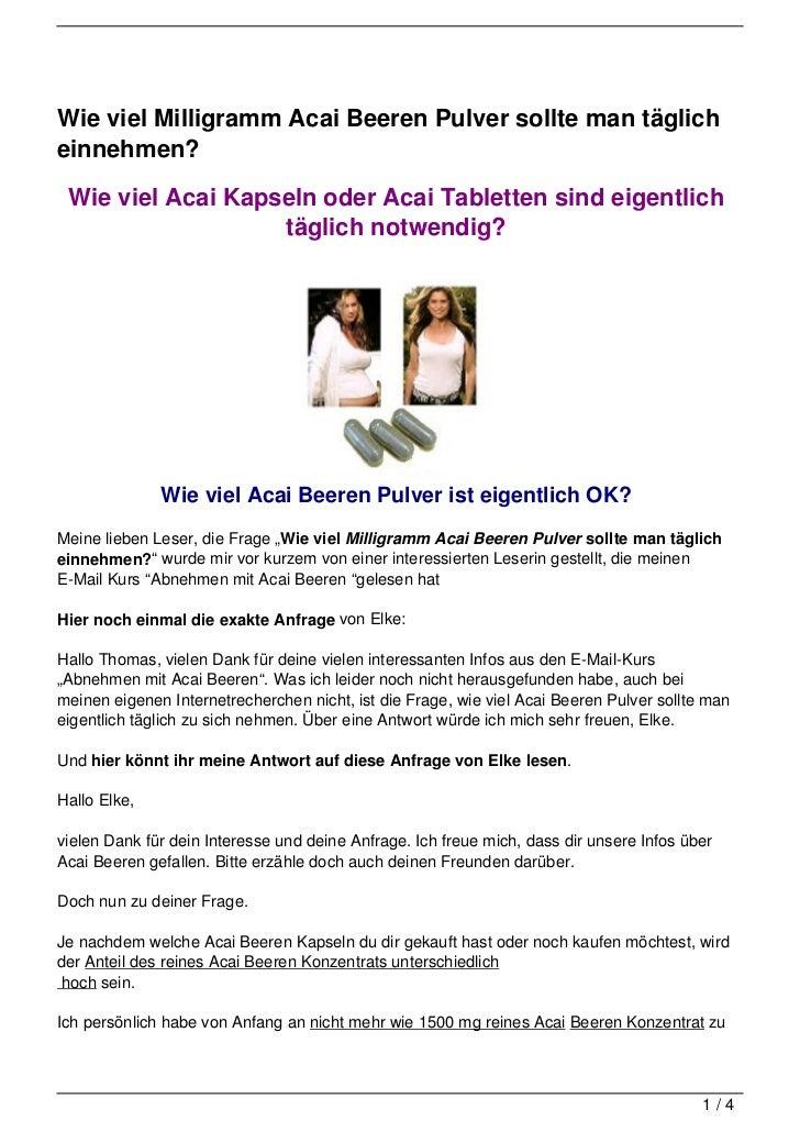 Wie viel Milligramm Acai Beeren Pulver sollte man täglicheinnehmen? Wie viel Acai Kapseln oder Acai Tabletten sind eigentl...