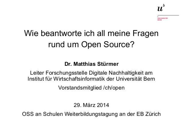 Wie beantworte ich all meine Fragen rund um Open Source?29. März 2014 1 Wie beantworte ich all meine Fragen rund um Open S...