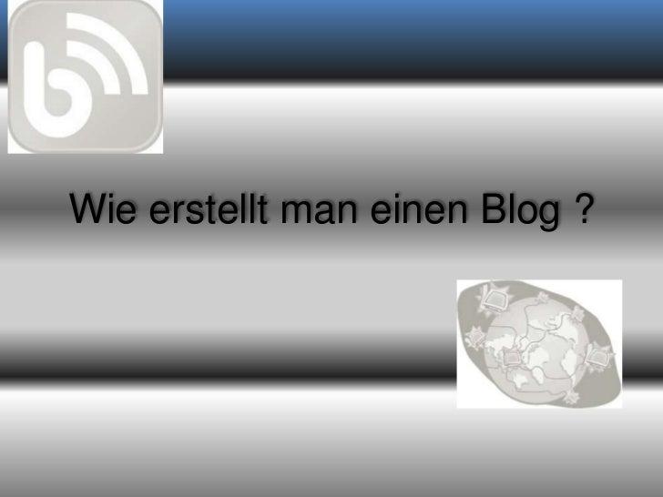 Wie erstellt man einen Blog ?