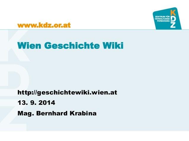 www.kdz.or.at  Wien Geschichte Wiki  http://geschichtewiki.wien.at  13. 9. 2014  Mag. Bernhard Krabina