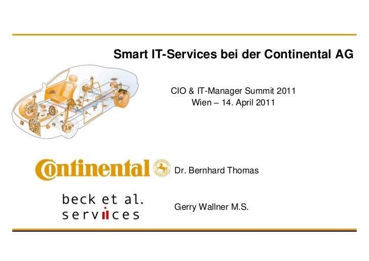 Smart IT-Services bei der Continental AG         CIO & IT-Manager Summit 2011             Wien – 14. April 2011          D...