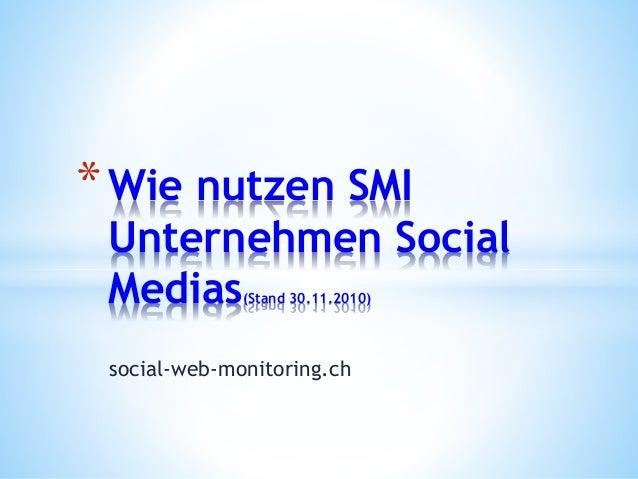 social-web-monitoring.ch *Wie nutzen SMI Unternehmen Social Medias(Stand 30.11.2010)