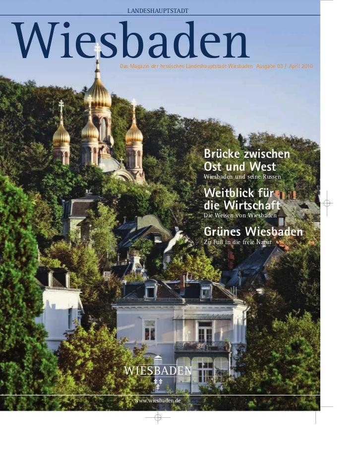 LANDESHAUPTSTADTWiesbaden    Das Magazin der hessischen Landeshauptstadt Wiesbaden Ausgabe 03 / April 2010                ...