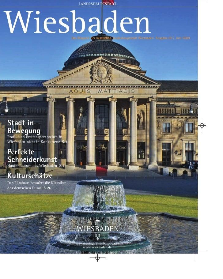 LANDESHAUPTSTADTWiesbaden                            Das Magazin der hessischen Landeshauptstadt Wiesbaden Ausgabe 02 / Ju...