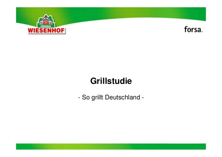 Grillstudie- So grillt Deutschland -                                Angaben in Prozent            1               forsa. o...