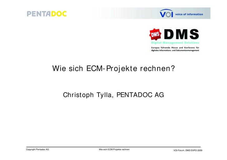 Wie sich ECM-Projekte rechnen?                             Christoph Tylla, PENTADOC AG                                  p...