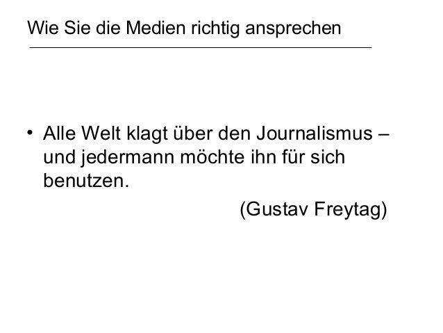 Wie Sie die Medien richtig ansprechen• Alle Welt klagt über den Journalismus –  und jedermann möchte ihn für sich  benutze...