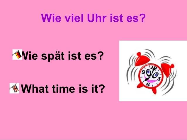 Wie viel Uhr ist es? Wie spät ist es? What time is it?