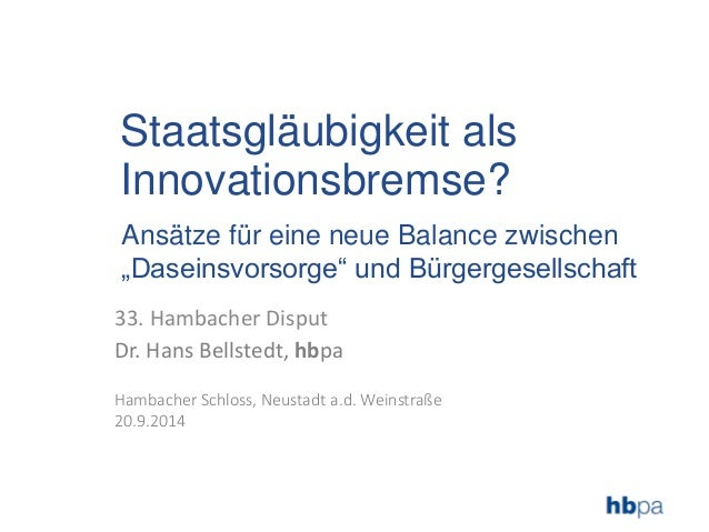 """Staatsgläubigkeit als  Innovationsbremse?  Ansätze für eine neue Balance zwischen  """"Daseinsvorsorge"""" und Bürgergesellschaf..."""