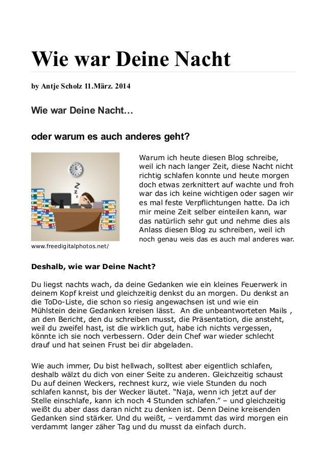 Wie war Deine Nacht by Antje Scholz 11.März. 2014 Wie war Deine Nacht… oder warum es auch anderes geht? Warum ich heute di...