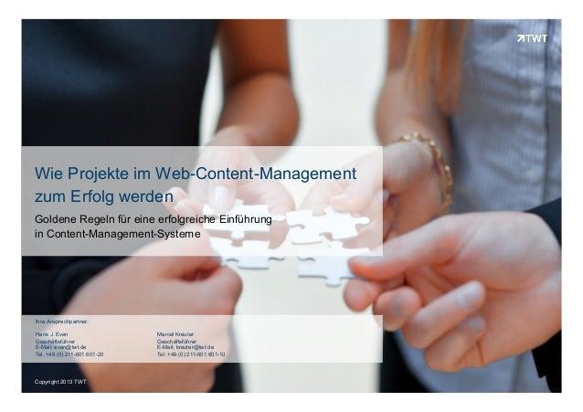Copyright 2013 TWTCopyright 2013 TWTWie Projekte im Web-Content-Managementzum Erfolg werdenGoldene Regeln für eine erfolgr...