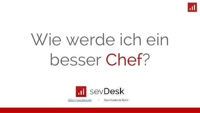 Wie werde ich ein  besser Chef?  http://sevdesk.de - Das moderne Büro