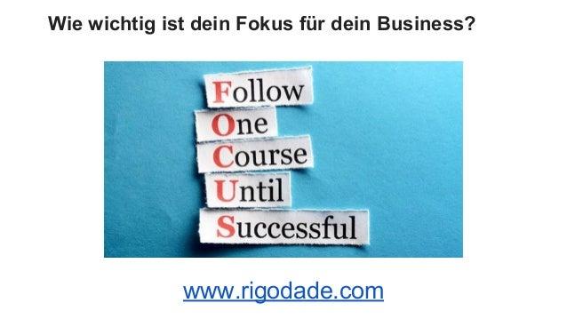 Wie wichtig ist dein Fokus für dein Business? www.rigodade.com