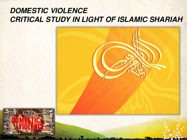 DOMESTIC VIOLENCE CRITICAL STUDY IN LIGHT OF ISLAMIC SHARIAH  WWW.UNIQUEPLACES.COM