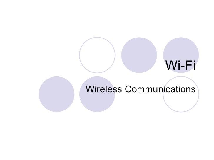 Wi-Fi Wireless Communications