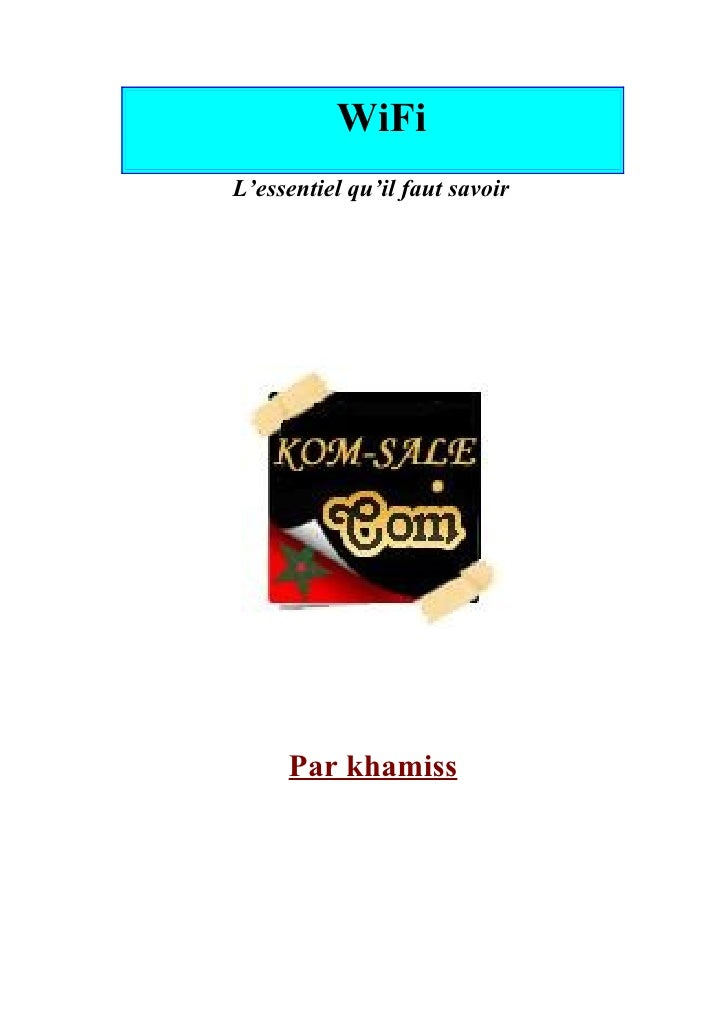 WiFi L'essentiel qu'il faut savoir          Par khamiss