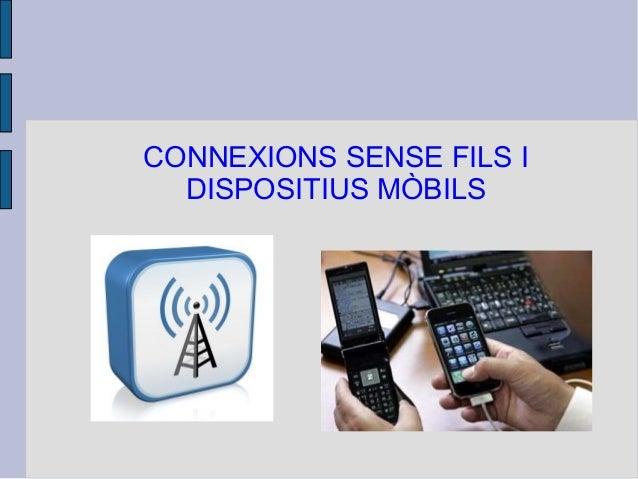 CONNEXIONS SENSE FILS I DISPOSITIUS MÒBILS