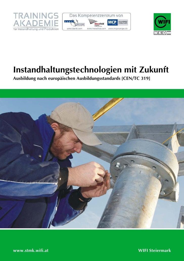 Instandhaltungstechnologien mit ZukunftAusbildung nach europäischen Ausbildungsstandards [CEN/TC 319]www.stmk.wifi.at     ...