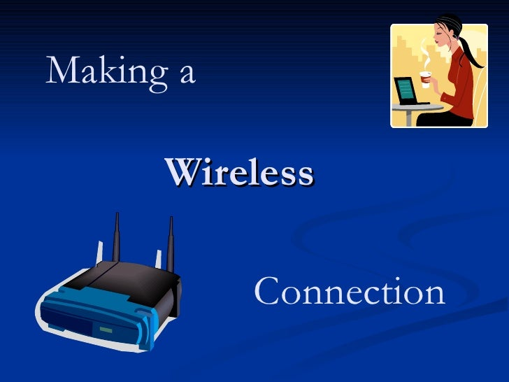 WIFI; making a wireless connection