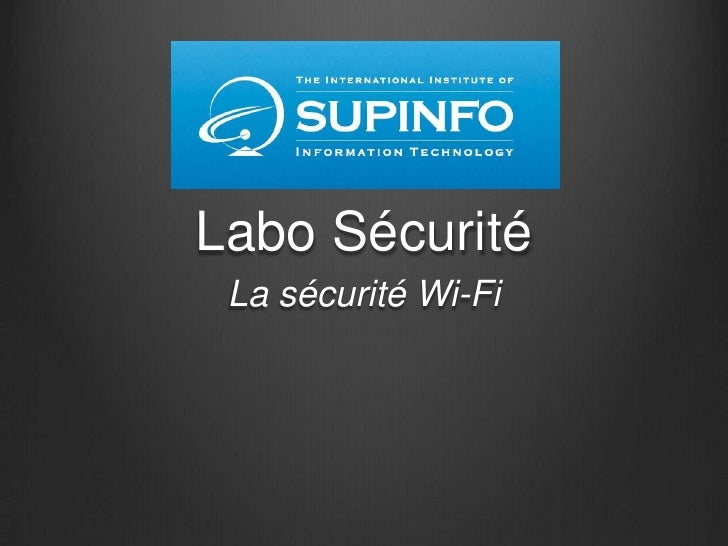 Labo Sécurité La sécurité Wi-Fi