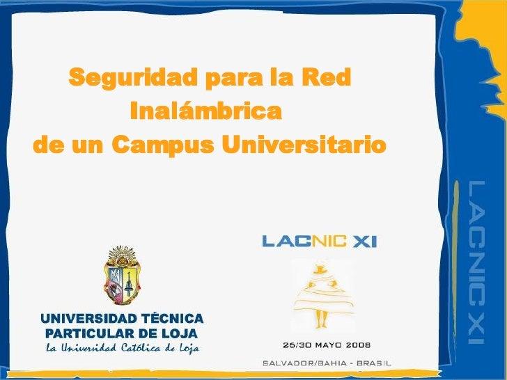 Seguridad para la Red Inalámbrica  de un Campus Universitario