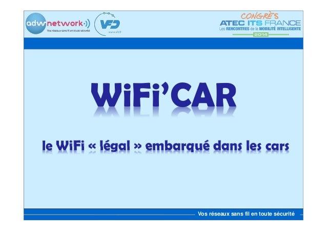 WiFi'CAR le WiFi « légal » embarqué dans les cars  Vos réseaux sans fil en toute sécurité
