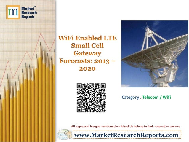 www.MarketResearchReports.com Category : Telecom / Wifi All logos and Images mentioned on this slide belong to their respe...