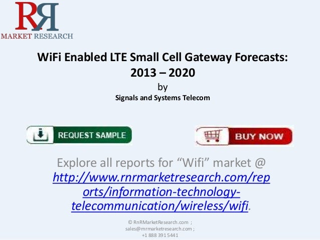 """WiFi Enabled LTE Small Cell Gateway Forecasts: 2013 – 2020 by Signals and Systems Telecom Explore all reports for """"Wifi"""" m..."""