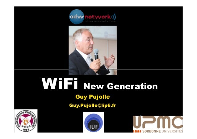 WiFi    New Generation     Guy Pujolle   Guy.Pujolle@lip6.fr