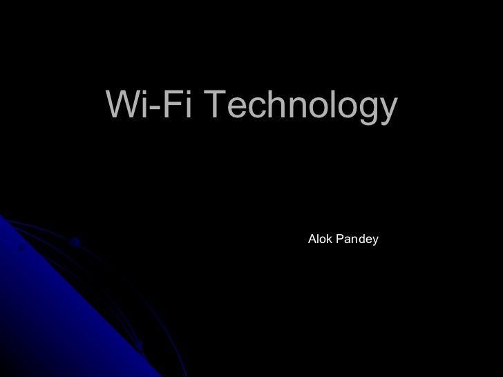 Wi-Fi Technology Alok Pandey