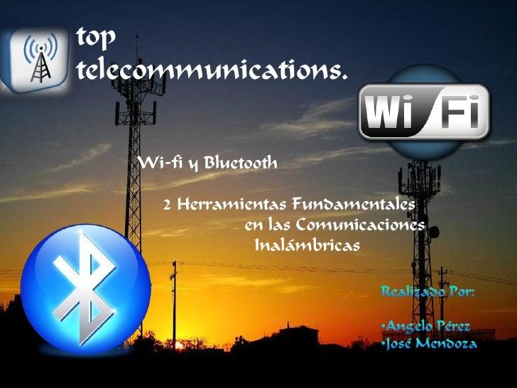 toptelecommunications.    Wi-fi y Bluetooth       2 Herramientas Fundamentales                en las Comunicaciones       ...