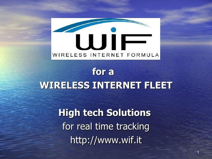 <ul><li>for a  </li></ul><ul><li>WIRELESS INTERNET FLEET </li></ul><ul><li>High tech Solutions   </li></ul><ul><li>for rea...