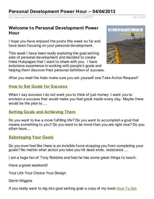 Personal Development Power Hour – 04/04/2013http://www.wiggmanscoaching.com/personal- development- power- hour- 04042013/ ...