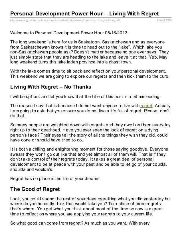 http://www.wiggmanscoaching.com/personal-development-power-hour-living-with-regret/ June 6, 2013Personal Development Power...