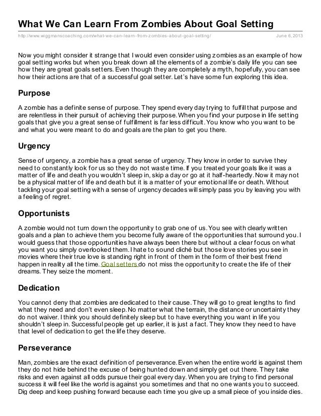 http://www.wiggmanscoaching.com/what-we-can-learn-from-zombies-about-goal-setting/ June 6, 2013What We Can Learn From Zomb...