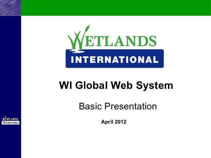 WI Global Web System   Basic Presentation        April 2012